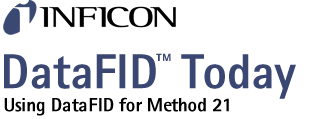 INFICON :: DataFID Today :: Using DataFID for Method 21